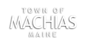 Town of Machias, Maine